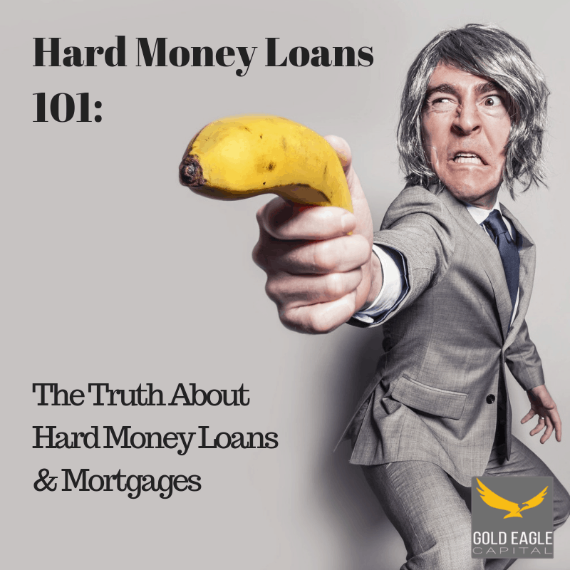 Hard Money Loans 101_ The Truth About Hard Money Loans & Mortgages